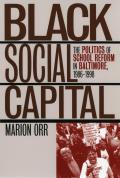 Black Social Capital: The Politics of School Reform in Baltimore, 1986-1998 (Studies in Government and Public Policy)