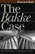 The Bakke Case: Race, Education, and Affirmative Action (Landmark Law Cases and American Society) Cover