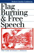Flag Burning and Free Speech: The Case of Texas V. Johnson (Landmark Law Cases and American Society) Cover