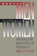 Bureau Men, Settlement Women