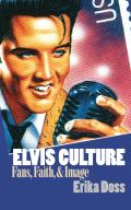 Elvis Culture: Fans, Faith & Image (Culture America) Cover