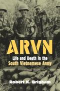 ARVN: Life and Death in the South Vietnamese Army (Modern War Studies) Cover