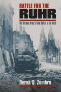 Battle for the Ruhr: The German Army's Final Defeat in the West (Modern War Studies) Cover