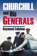 Churchill and His Generals (Modern War Studies) Cover