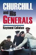 Churchill and His Generals (Modern War Studies)