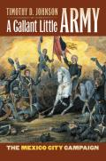 A Gallant Little Army: The Mexico City Campaign (Modern War Studies) Cover