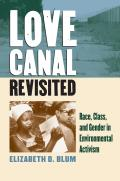 Love Canal Revisited: Race, Class, and Gender in Environmental Activism