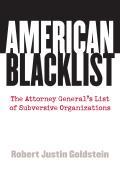 American Blacklist: The Attorney General's List of Subversive Organizations