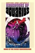 Daughters of Aquarius: Women of the Sixties Counterculture (Culture America) Cover