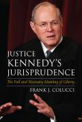 Justice Kennedy's Jurisprudence: The Full and Necessary Meaning of Liberty Cover