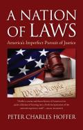 A Nation of Laws: America's Imperfect Pursuit of Justice