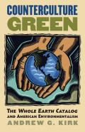 Counterculture Green: The Whole Earth Catalog and American Environmentalism (Culture America) Cover