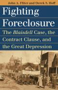 Fighting Foreclosure: The Blaisdell Case, the Contract Clause, and the Great Depression (Landmark Law Cases & American Society) Cover