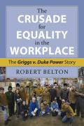 The Crusade for Equality in the Workplace: The Griggs vs. Duke Power Story