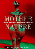 Mother Nature Natural Selection & The Fe
