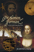 Dr Simon Forman A Most Notorious Physici