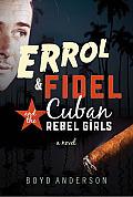 Errol, Fidel and the Cuban Rebel Girls