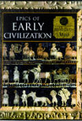 Epics of Early Civilization: Myths of the Ancient Near East
