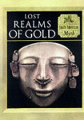 Lost Realms of Gold: South American Myth