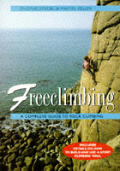 Freeclimbing: A Complete Guide to Rock Climbing