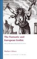 The Fantastic and European Gothic: History, Literature and the French Revolution