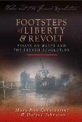 Footsteps Of Liberty & Revolt: Essays On Wales & The French Revolution (Wales & The French... by Mary-ann Constantine (edt)