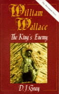 William Wallace The Kings Enemy