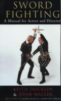 Sword Fighting: a Manual for Actors & Directors