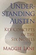 Understanding Austen: Key Concepts in the Six Novels