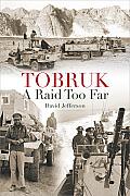 Tobruk: A Raid Too Far