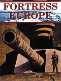 Fortress Europe Hitlers Atlantic Wall