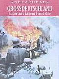 Grossdeutschland Spearhead Series Volume 2