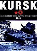 Kursk The Greatest Tank Battle 1943