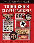 Third Reich Cloth Insignia Service Badges & Emblems Volume 1