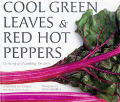Cool Green Leaves & Red Hot Peppers