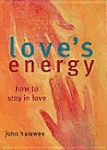 Loves Energy How to Stay in Love