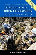 Complete Guide To Rope Techniques for Climbers Mountaineers & Instructors Revised