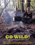 Go Wild!: 101 Things to Do Outdoors Before You Grow Up