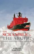 The Scramble for the Arctic: Ownership, Exploitation and Conflict in the Far North Cover