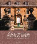 The Edwardian Country House: A Social and Architectural History Cover