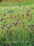 Making a Wildflower Meadow: The Definitive Guide to Grassland Gardening