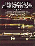 Complete Clarinet Player #2: The Complete Clarinet Player: Book 2