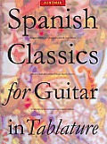 Spanish Classics for Guitar in Tablature