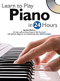 Learn to Play Piano in 24 Hours [With DVD]