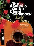 The Big Acoustic Guitar Chord Songbook Love Song Lyrics & Chords Books