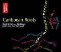 Caribbean Roots: Black British and Caribbean Poets Read Their Own Work