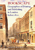 Bookscape: Geographies of Printing and Publishing in London Before 1800