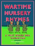 Wartime Nursery Rhymes: A First World War Collection