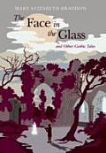 The Face in the Glass and Other Gothic Tales
