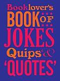 Booklover's Book of Jokes, Quips & Quotes